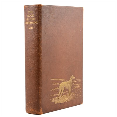 Lot 54-EDWARD C. ASH, The Book of The Greyhound, ...